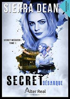 Secret, tome 1 : débarque (Sierra Dean)