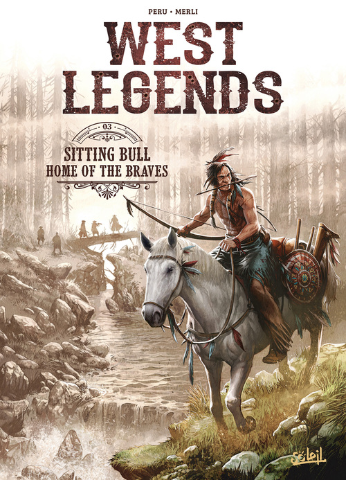 West legends - Tome 03 Sitting bull, home of the braves - Peru & Merli