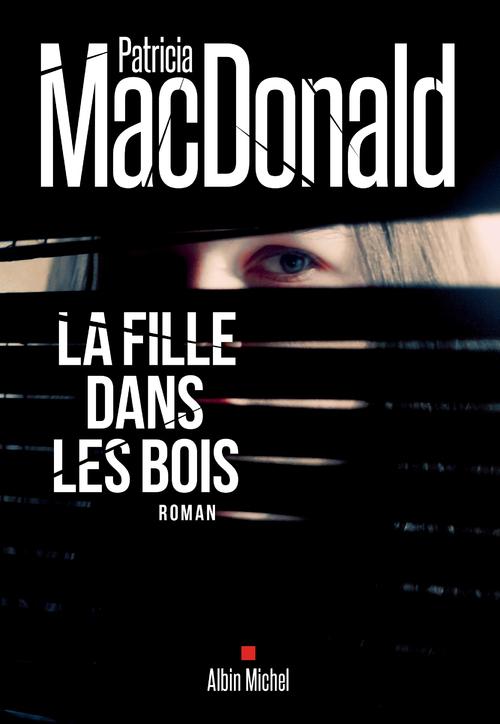 La fille dans les bois - Patricia MacDonald