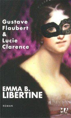 Lucie Clarence : Emma B. Libertine