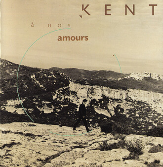 Frenchy but Chic # 25 : Kent - à nos amours (1990)