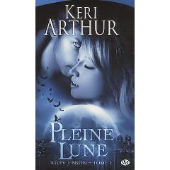 Riley Jenson Tome 1 : Pleine lune de Keri Arthur
