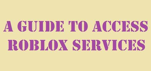 How To Access Services Of Roblox?