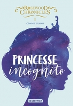 Princesse incognito - Connie Glynn