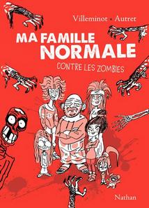 """""""Ma famille normale contre les zombies""""V.Villeminot & Y.Autret"""