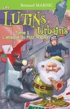 Les lutins urbain tome 1- L'attaque du Pizz'Raptor