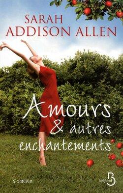 Amours & autres enchantements de Sarah A. Allen
