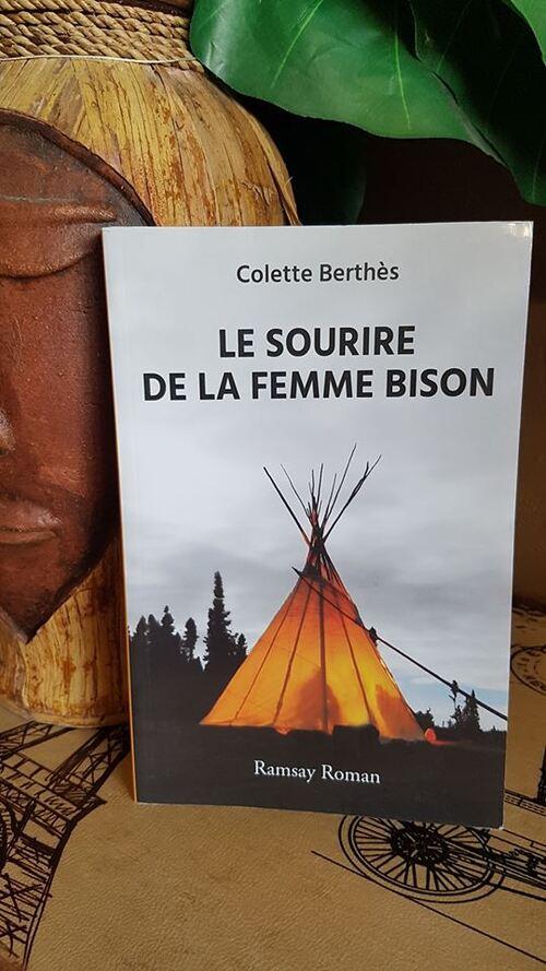 """""""Le sourire de la femme bison"""" de Colette Berthès aux éditions Ramsay : un récit d'aventures en territoire indien basé sur une histoire vraie, très bon !"""