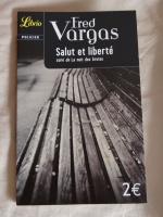 Salut et liberté - Fred Vargas