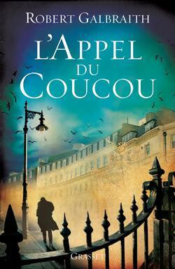L'appel du Coucou - Robert Galbraith