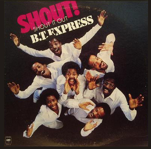 "B.T. Express : Album "" Shout ! ( Shout It Out ) "" Columbia Records JC 35078 [ US ]"