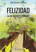 Felizidad - La vie recommencée