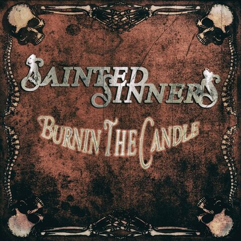 "SAINTED SINNERS - ""Burnin' The Candle"" (Clip)"