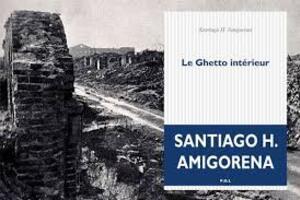 Le Ghetto intérieur - Santiago H. Amigorena -