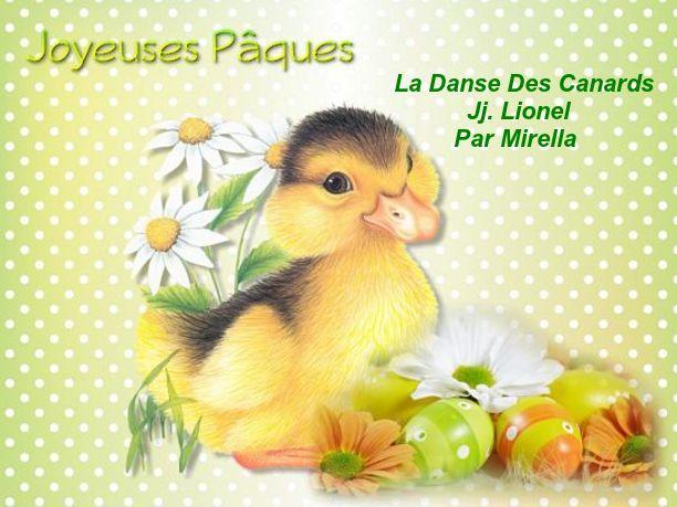 Joyeuses Paques  C'est La Danse Des Canards   Jj. Lionel    Par Mirella