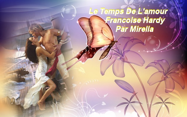 Le Temps De L'amour     Francoise Hardy    Par Mirella