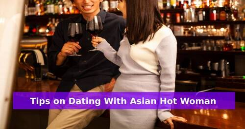 Tips on Dating With Asian Hot Woman