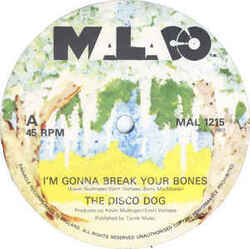 The Disco Dog - I'm Gonna Break Your Bones