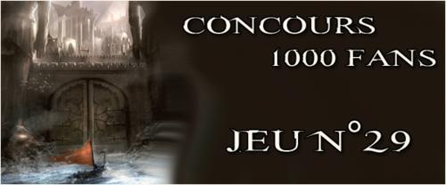 Concours 1000 Fans - Jeu n°29