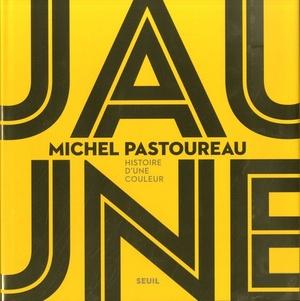 Jaune   -   Michel Pastoureau