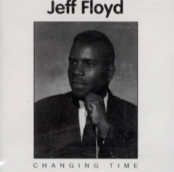 Jeff Floyd - Changing Time - Complete LP