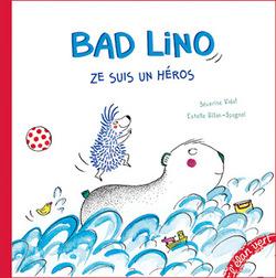 """""""Bad Lino, ze suis un héros"""""""