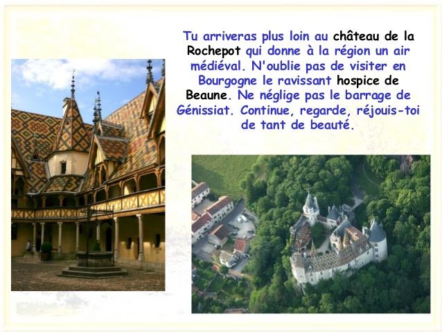 Tu arriveras plus loin au château de la Rochepot qui donneà la région un air médiéval. N'oublie pas de visiter en Bourgog...