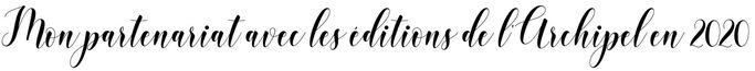 Partenariat avec les éditions de l'Archipel en 2020