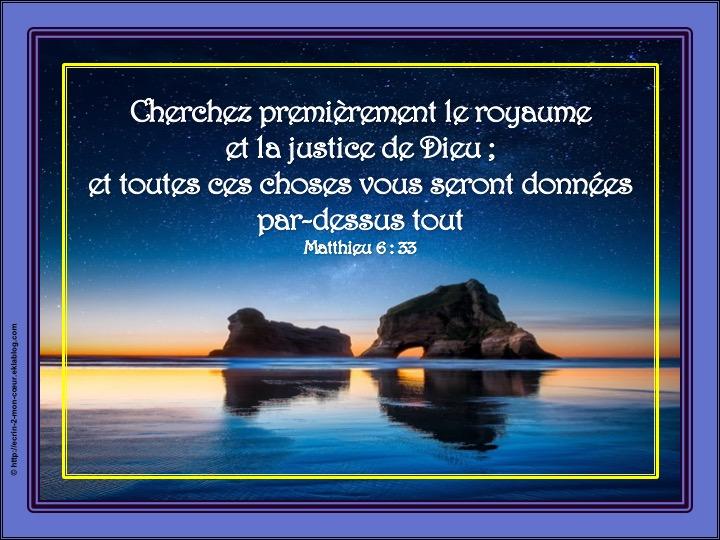 Cherchez premièrement le royaume et la justice de Dieu - Matthieu 6 : 33