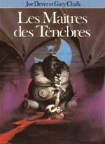 Loup Solitaire - Tome 1 : Les Maitres du Mal - Joe Dever & Gary Chalk