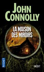 La maison des miroirs, John CONNOLLY