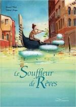La souffleur de rêves, Bernard VILLIOT & Thibault PRUGNE