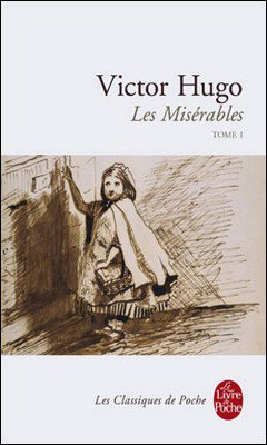 Victor Hugo : Les mis?rables tome 1