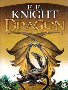 E. E. Knight - L'Âge de feu, tome 1: Dragon
