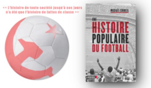 Une histoire populaire du Football, un livre de Mickaël Correia #coupedumonde (IC.fr-14/06/2018)