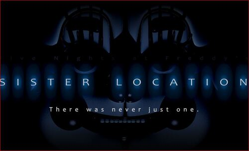 Sister Location: a 2nd part to Five Nights at Freddy's?!