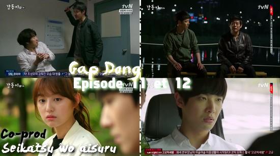 Gap dong épisodes 11 et 12 !