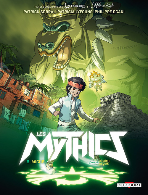 Les mythics - Tome 05 Miguel - Sobral & Lyfoung & Ogaki