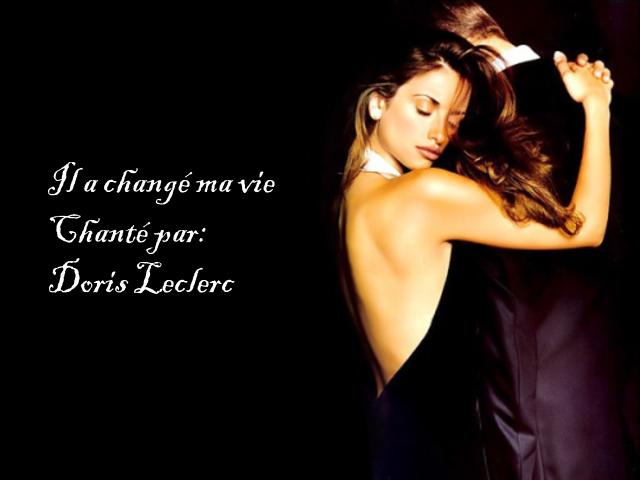 Il a changé ma vie - Chanté par Doris Leclerc -