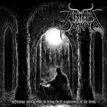 ANIMA DAMNATA - Nefarious Seeds Grows To Bring Forth Supremacy Of The Beast