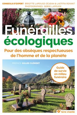 Funérailles écologiques (Br. LAPOUGE-DEJEAN, Laetitia ROYANT...)