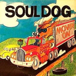 Soul Dog - Movin' On - Complete LP