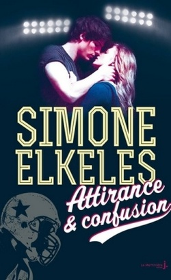 Attirance & confusion - Simone Elkeles