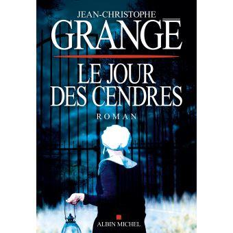 Le jour des Cendres - Jean-Christophe Grangé