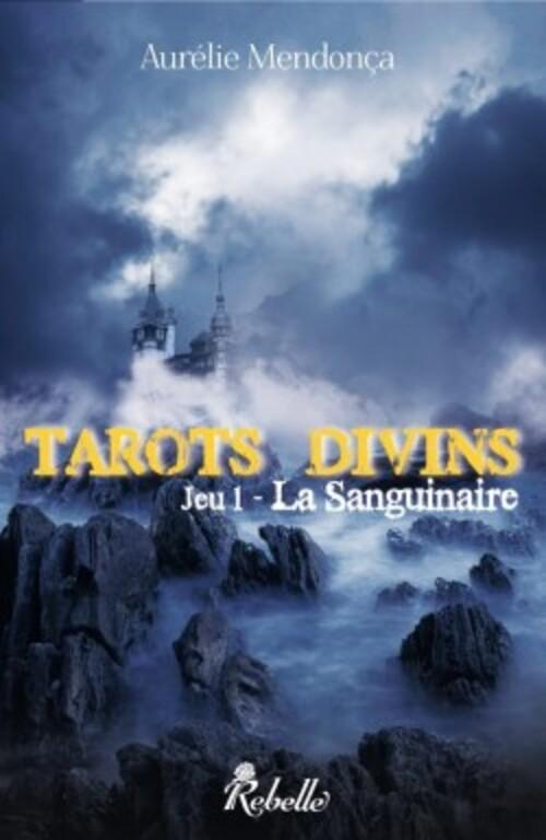 """Mon avis sur le très bon roman d'Aurélie Mendonça, """"Tarots divins T1"""" , publié chez Rebelle Editions"""