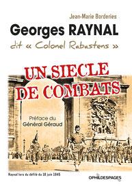 """* Un siècle de combats Georges RAYNAL dit """"Colonel Rabastens"""""""