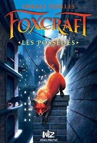 Foxcraft, tome 1 : Les Possédés d'Inbali Iserles