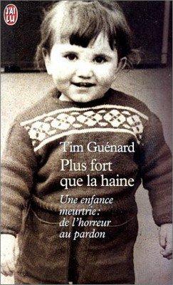 Plus fort que la haine de Tim Guénard