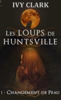 Chronique Les loups de Hunstville tome 1 d'Ivy Clarke