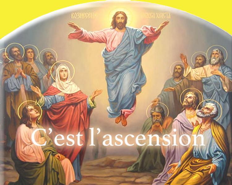 Cest aujourd'hui l'Ascension